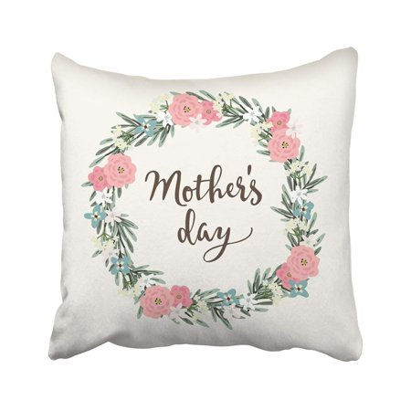 ARTJIA Mothers Day Brush Script Calligraphic Floral Wreath Made Of Olive Leaves And Various Pillowcase Throw Pillow Cover Case 18x18 inches