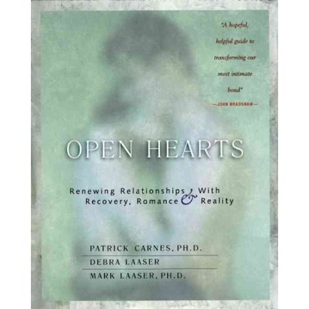 Open Hearts: ReNewing Relationships With Recovery, Romance, and Reality by