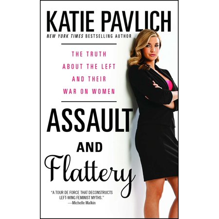 Assault and Flattery : The Truth About the Left and Their War on
