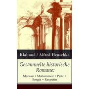Gesammelte historische Romane: Moreau + Mohammed + Pjotr + Borgia + Rasputin - eBook