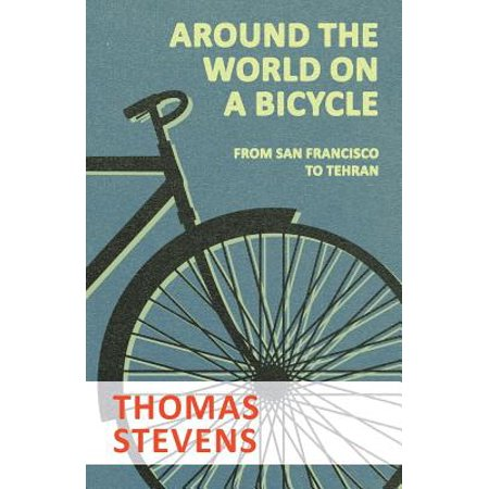Around the World on a Bicycle - From San Francisco to Tehran - eBook for $<!---->