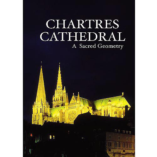 Chartres Cathedral: A Sacred Geometry