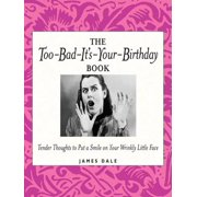 The Too-Bad-It's-Your-Birthday Book - eBook