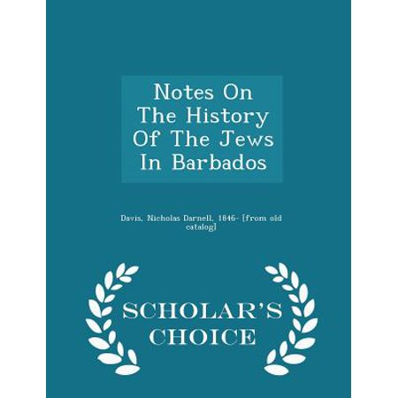 Notes on the History of the Jews in Barbados - Scholar's Choice Edition