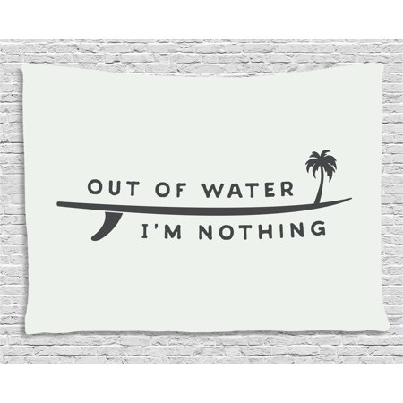 Surf Tapestry, Inspirational Water Sport Quote Out of Water I am Nothing  with Palm Tree, Wall Hanging for Bedroom Living Room Dorm Decor, 60W X 40L