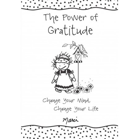 The Power of Gratitude : Change Your Mind, Change Your Life Gratitude is a powerful gift that we can give to ourselves. By being grateful every day, we are saying  Yes!  to life's possibilities. By choosing to focus on all that we have, rather than on what is missing, we are opening our hearts to greater happiness. Marci and her delightful Children of the Inner Light characters show us that through the simple act of giving thanks for friends and family... for love and new beginnings... and for all that things that money cannot buy... our spirits will be renewed as we realize the joy and blessings that are available to us every day.