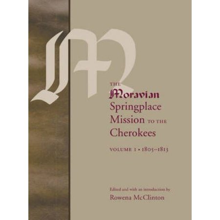 The Moravian Springplace Mission To The Cherokees  2 Volume Set