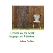 Lectures on the Greek Language and Literature