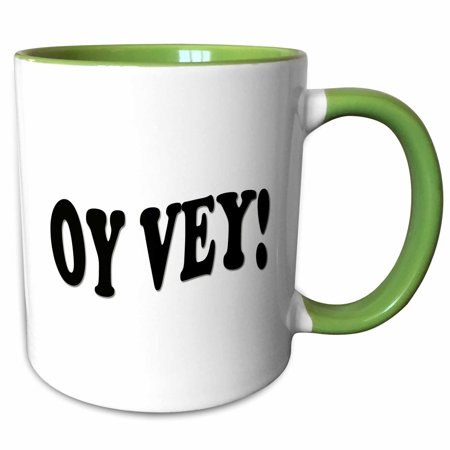 3dRose Oy, vey. Funny saying. Yiddish. - Two Tone Green Mug, 11-ounce - Green Sayings