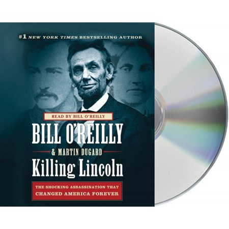 Killing Lincoln : The Shocking Assassination that Changed America (10 Days That Unexpectedly Changed America Audiobook)