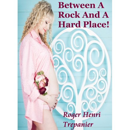 Between A Rock And A Hard Place! - eBook
