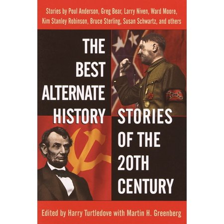 The Best Alternate History Stories of the 20th Century :