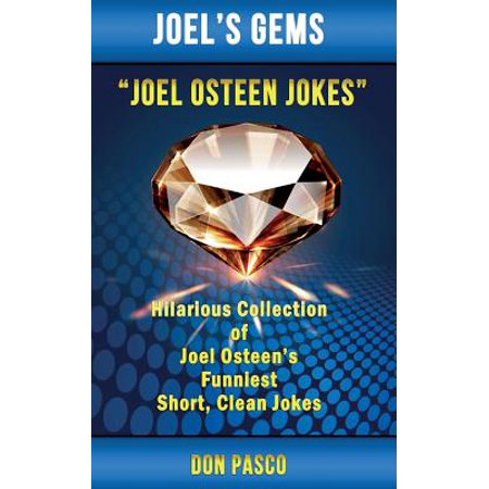 Joel Osteen Jokes : Hilarious Collection of Joel Osteen's Funniest Short, Clean Jokes