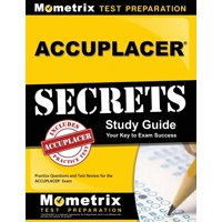Accuplacer Secrets Study Guide: Practice Questions and Test Review for the Accuplacer Exam (Paperback)