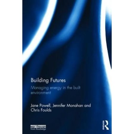 Building Futures  Managing Energy In The Built Environment