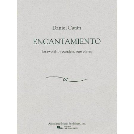 Daniel Catan - Encantamiento : For Two Alto Recorders, One Player