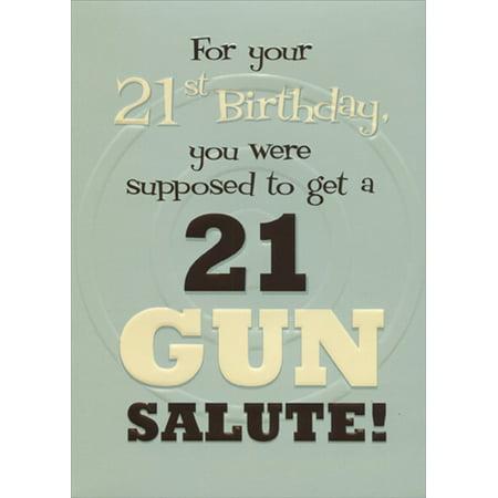 Designer Greetings 21 Gun Salute Funny Age 21st Birthday Card
