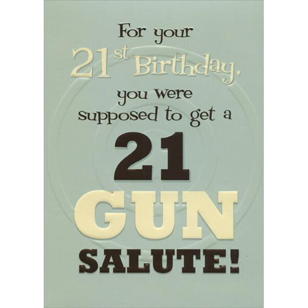 Astonishing Designer Greetings 21 Gun Salute Funny Age 21 21St Birthday Card Personalised Birthday Cards Bromeletsinfo
