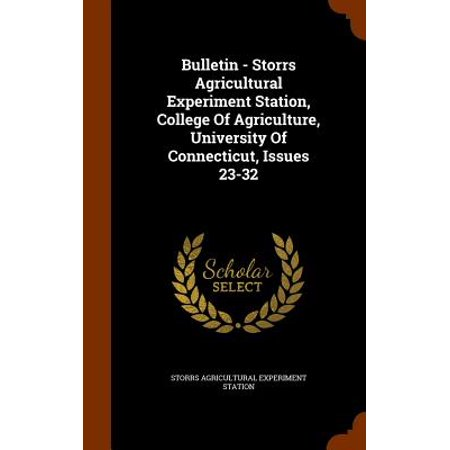 Bulletin - Storrs Agricultural Experiment Station, College of Agriculture, University of Connecticut, Issues 23-32