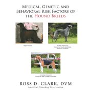 Medical, Genetic and Behavioral Risk Factors of the Hound Breeds
