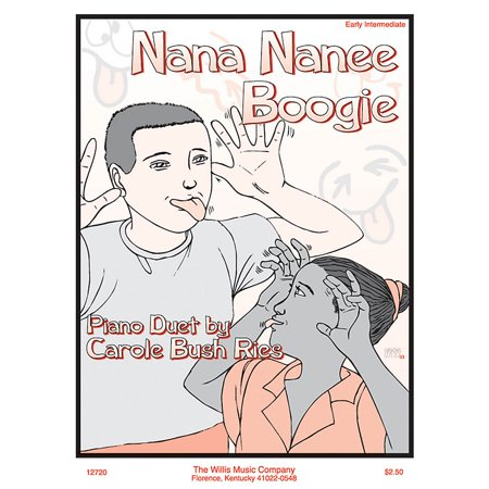 Willis Music Nana Nanee Boogie (1 Piano, 4 Hands/Early Inter Level) Willis Series by Carol Bush Ries ()