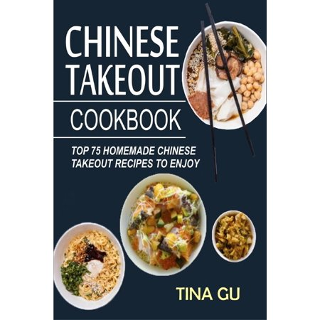 Chinese Takeout Cookbook:Top 75 Homemade Chinese Takeout Recipes To Enjoy - - Quick And Easy Homemade Halloween Costumes