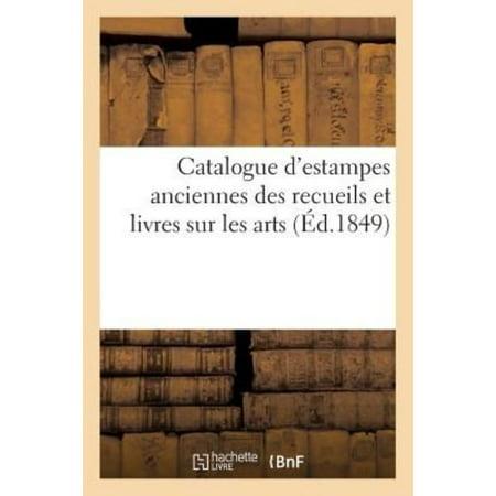Catalogue D  039 Estampes Anciennes Des Recueils Et Livres Sur Les Arts  Des Suites De Planches Gravees  Arts   French