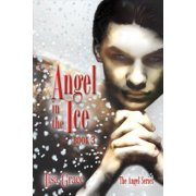 Angel in the Ice, Book 3 by Lisa Grace (Angel Series) - eBook