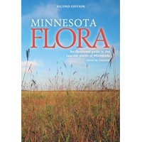 Minnesota Flora: An Illustrated Guide to the Vascular Plants of Minnesota (Paperback)