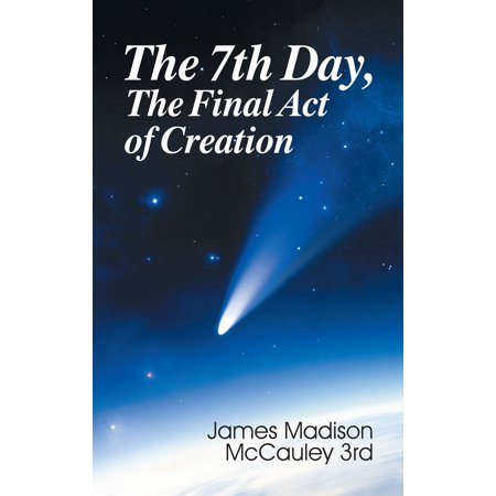 Seventh Day, The Final Act of Creation, The - eBook](Days Of Creation)