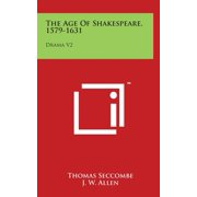 The Age of Shakespeare, 1579-1631 : Drama V2