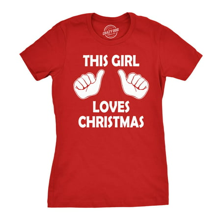 Womens This Girl Loves Christmas T Shirt Funny Holiday Shirt For Women - Christmas Attire For Women