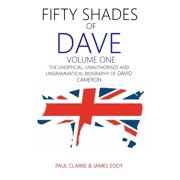 Fifty Shades of Dave: Volume One: The Unofficial, Unauthorised and Ungrammatical Biography of David Cameron - eBook