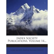 Index Society Publications, Volume 14...