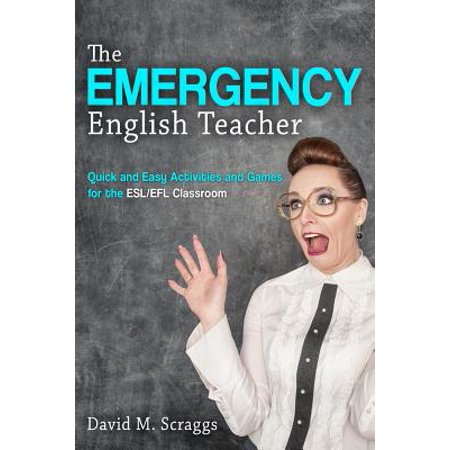 Esl/Efl : The Emergency English Teacher: Quick and Easy Activities and Games for the Esl/Efl Classroom - Halloween Activities For Classroom