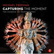 Capturing the Moment : The Essence of Photography