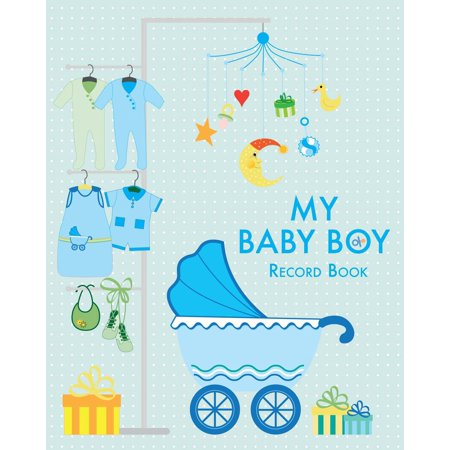 My Baby Boy : Record Book - Baby Record