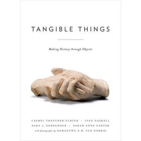 Tangible Things  Making History Through Objects