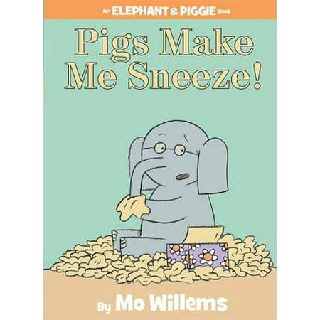 Pigs Make Me Sneeze! (an Elephant and Piggie Book) (Hardcover) - Bear Pig Tiger Book Emoji