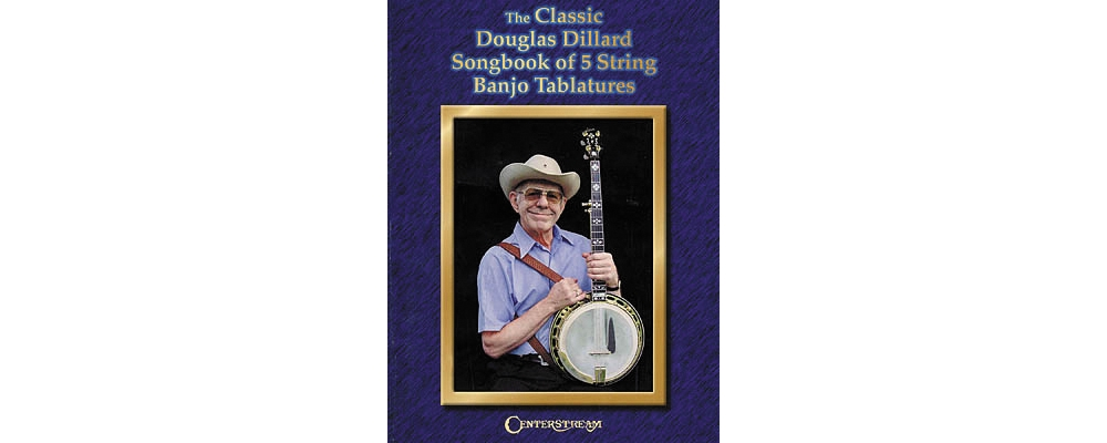 Centerstream Publishing The Classic Douglas Dillard Songbook of 5 String Banjo Tablatures... by