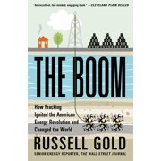 The Boom : How Fracking Ignited the American Energy Revolution and Changed the World