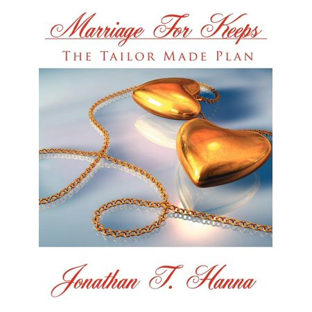Marriage for Keeps : The Tailor Made Plan