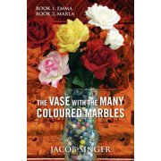 The Vase with the Many Coloured Marbles : Book 1, Emma Book 2, Marla