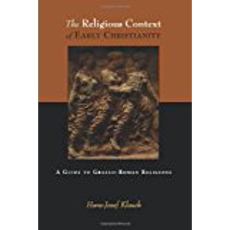 The Religious Context of Early Christianity: A Guide to Graeco-Roman Religions