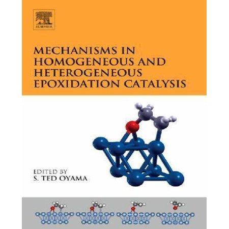 Mechanisms In Homogeneous And Heterogeneous Epoxidation Catalysis