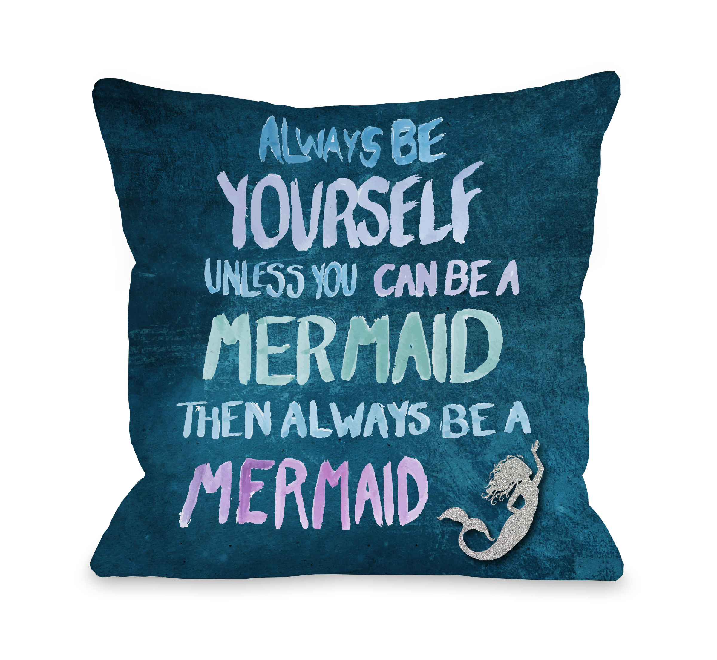 Be A Mermaid - Navy Multi 18x18 Pillow by OBC