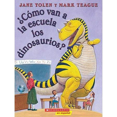 ¿cómo Van a la Escuela Los Dinosaurios? (How Do Dinosaurs Go to School?): (spanish Language Edition of How Do Dinosaurs Go to School?) (The Spanish Riding School Of Vienna Tour)