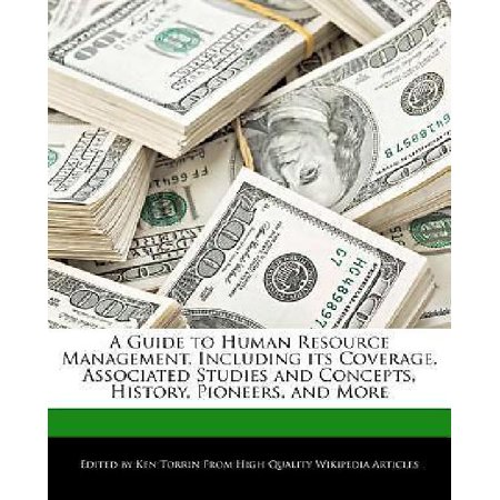 A Guide To Human Resource Management  Including Its Coverage  Associated Studies And Concepts  History  Pioneers  And More