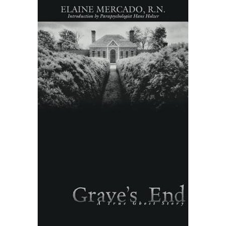 Grave's End : A True Ghost Story