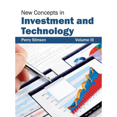 New Concepts In Investment And Technology  Volume Iii